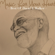 Music For Your Heart 〜best Of David T Walker