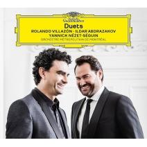 『DUETS〜オペラ・デュエット集』 ロランド・ヴィラゾン、イルダール・アブドラザコフ、ヤニク・ネゼ=セガン&モントリオール・メトロポリタン管弦楽団