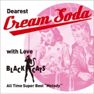 "〜Dearest Cream Soda with love BLACK CATS 〜All Time Super Best ""Melody"""