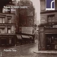 ラヴェル:ピアノ三重奏曲、サン=サーンス:ピアノ三重奏曲第2番 フィデリオ・トリオ