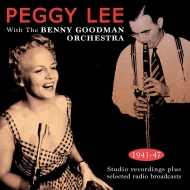 Peggy Lee With The Benny Goodman Orchestra 1941-47 (2CD)