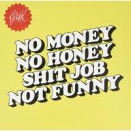 No Money No Honey Shit Job Not Funny EP (10インチアナログレコード)