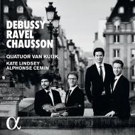 ドビュッシー:弦楽四重奏曲、ラヴェル:弦楽四重奏曲、ショーソン:終わりなき歌 ヴァン・カイック四重奏団、ケイト・リンジー