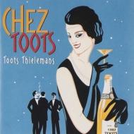 ローチケHMVToots Thielemans/Chez Toots: シェ トゥーツ・思い出のフレンチ、そしてジャズ (Ltd)