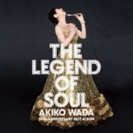 THE LEGEND OF SOUL -AKIKO WADA 50th A 和田アキ子 NNIVERSARY BEST ALBUM-