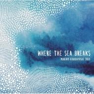 Where The Sea Breaks (UHQCD)