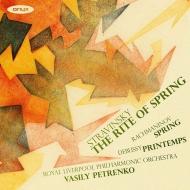 ストラヴィンスキー:春の祭典、ドビュッシー:春、ラフマニノフ:カンタータ『春』 ワシリー・ペトレンコ&ロイヤル・リヴァプール・フィル