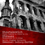 ショスタコーヴィチ:室内交響曲、R.シュトラウス:メタモルフォーゼン エマニュエル・ルドゥック=バローム&バルティック室内管弦楽団