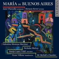 『ブエノスアイレスのマリア』 ミスター・マクフォールズ・チェンバー、ビクトル・ビジェーナ、バレンティナ・モントーヤ・マルティネス(2CD)