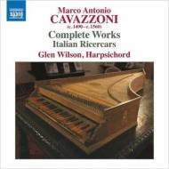 カヴァッツォーニ:鍵盤音楽全集、16世紀イタリアのリチェルカーレ集 グレン・ウィルソン(チェンバロ)