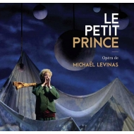 歌劇『星の王子さま』全曲 アリー・ヴァン・ビーク&ピカルディ管弦楽団、ジャンヌ・クルソ、ヴァンサン・リエヴル=ピカール、他(2015 ステレオ)