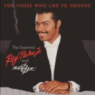 For Those Who Like To Groove: The Essential Ray Parker Jr & Raydio