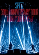 "SPITZ 30th ANNIVERSARY TOUR ""THIRTY30FIFTY50"""