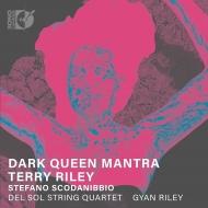 Dark Queen Mantra〜テリー・ライリー、スコダニッビオ作品集 デル・ソル弦楽四重奏団、ギャン・ライリー
