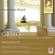 ホルベルク組曲、2つのノルウェーの旋律、2つの悲しい旋律、他 サウリュス・ソンデツキス&リトアニア室内管弦楽団