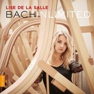 Lise de la Salle : Bach Unlimited