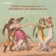ロッシーニ:弦楽のためのソナタ集、ホフマイスター:四重奏曲集 ペンソラ、ティッカネン、レヘト、デ・グロート