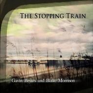 The Stopping Train: Woodrow(El-g)Goff(Va)Bryars(Cb)Blake Morrison(Narr)