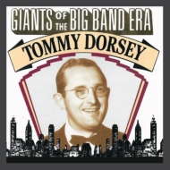 Giants Of The Big Band Era: Tommy Dorsey