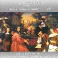 HMV&BOOKS onlineオムニバス(チェンバロ)/Christian Brembeck: The Fantastic Style-reincken G.bohm Buxtehude