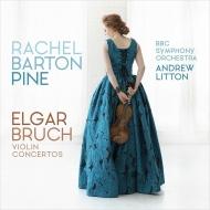 エルガー:ヴァイオリン協奏曲、ブルッフ:ヴァイオリン協奏曲第1番 レイチェル・バートン・パイン、アンドルー・リットン&BBC交響楽団
