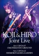 KOJI & HIRO Joint Live 〜Act.1 -2017.6.17 表参道GROUND / Act.2 -2017.6.22 下北沢GARDEN (Blu-ray)