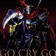 TVアニメ「オーバーロードII」オープニングテーマ「GO CRY GO」【初回限定盤】