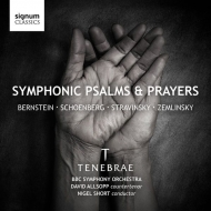 ストラヴィンスキー:詩篇交響曲、バーンスタイン:チチェスター詩篇、シェーンベルク:地には平和を、他 ナイジェル・ショート&テネブレ、BBC交響楽団