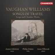 Songs of Travel / Gilchrist(T)Dukes(Va)Tilbrook(P)
