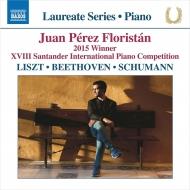 リスト:ピアノ・ソナタ、シューマン:幻想曲、ベートーヴェン=リスト:遥かなる恋人に ホアン・ペレス・フロリスタン