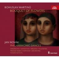マルチヌー:カンタータ『花束』、ノヴァーク:フィルハーモニック・ダンス トマーシュ・ネトピル&プラハ放送交響楽団、プラハ・フィル合唱団、他