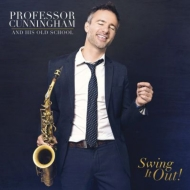 Professor Cunningham & His Old School: Swing It Out!