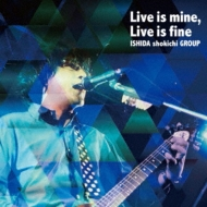 Live is mine, Live is fine