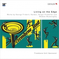 Trombone Unit Hannover: Living On The Edge-mussorgsky, Handel, Prokofiev