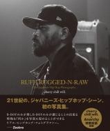 RUFF, RUGGED-N-RAW The Japanese Hiphop Photographs ジャパニーズ・ヒップホップ写真集