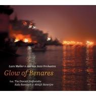 『Glow of Benares』 ラーシュ・メラー&オーフス・ジャズ・オーケストラ、デンマーク・シンフォニエッタ
