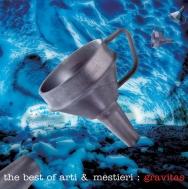 Best Of Arti & Mestieri : Gravitas
