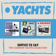 Suffice To Say: The Complete Yachts Collection (3CD)