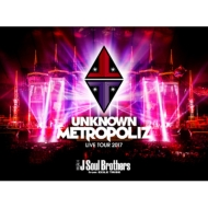 "三代目 J Soul Brothers LIVE TOUR 2017 ""UNKNOWN METROPOLIZ""(Blu-ray)"