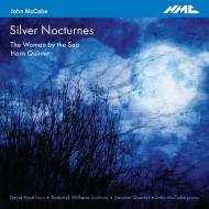 海の女、シルヴァー・ノクターン、ホルン五重奏曲 サッコーニ四重奏団、ジョン・マッケイブ、ロデリック・ウィリアムズ、デイヴィッド・パイアット