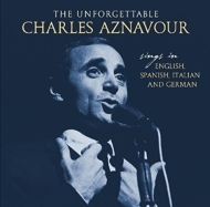 Unforgettable: Sings In English, Spanish, Italian And German