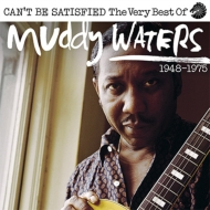 I Can't Be Satisfied: The Very Best Of Muddy Waters 1947-1975 (2CD)
