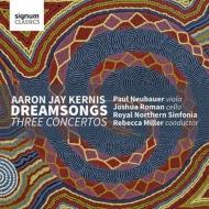 ドリームソングス〜3つの協奏曲 レベッカ・ミラー&ノーザン・シンフォニア、ポール・ニューバウアー、ジョシュア・ローマン