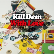 MIGHTY CROWN presents KILL DEM WITH LOVERS ROCK