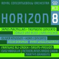 『ホライゾン8〜マクミラン、アリ=ザデー、ナッセン』 イヴァン・フィッシャー&コンセルトヘボウ管弦楽団、ヨルゲン・ファン・ライエン、他
