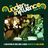 Under The Influence Vol.6: Collection Of Rare Soul And Disco