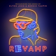 Revamp: Reimagining The Songs Of Elton John And Bernie Taupin: ユア ソング 〜エルトン・ジョン ベストヒッツカヴァー【日本盤ボーナストラック収録】