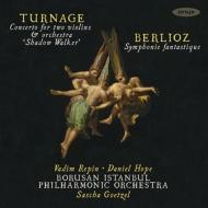 ベルリオーズ:幻想交響曲、タネジ:シャドウ・ウォーカー サッシャ・ゲッツェル&ボルサン・イスタンブール・フィル、ヴァディム・レーピン、ダニエル・ホープ