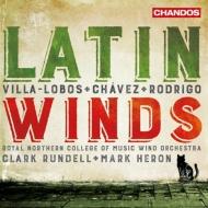 『ラテン・ウィンズ〜ロドリーゴ、ヴィラ=ロボス、チャベス』 ロイヤル・ノーザン・カレッジ・オブ・ミュージック・ウィンド・オーケストラ