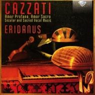 カッツアーティ:世俗曲、宗教曲、声楽作品集 エリダヌス(2CD)